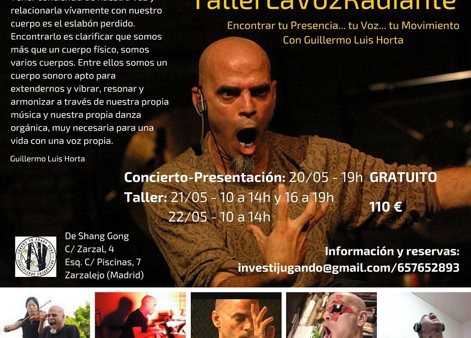 Taller La Voz Radiante y concierto presentacion, 20, 21 y 22 de mayo